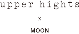 Upperhights & MOON
